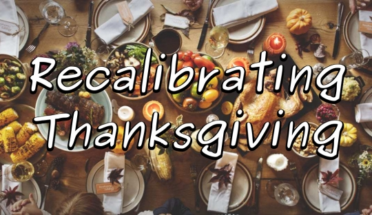 Recalibrating Thanksgiving